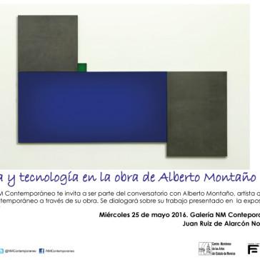 Plática Técnica y tecnología en la obra de Alberto Montaño Mason