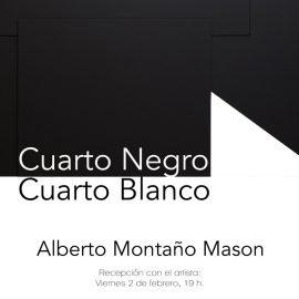 Cuarto Negro Cuarto Blanco de Alberto Montaño Mason